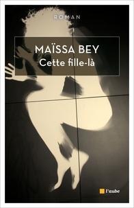 Maïssa Bey - Cette fille-là.