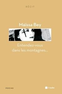 Maïssa Bey - Entendez-vous dans les montagnes....