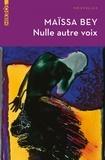 Maïssa Bey - Nulle autre voix.