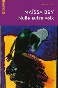 Téléchargez des ebooks gratuits pour ipod Nulle autre voix 9782815935333 par Maïssa Bey  in French