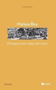 Maïssa Bey - Puisque mon coeur est mort.