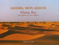 Maïssa Bey - Sahara, mon amour - Précédé de Terre inachevée jusqu'à la perfection.