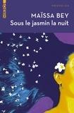 Maïssa Bey - Sous le jasmin la nuit.