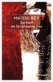 Maïssa Bey - Surtout ne te retourne pas.