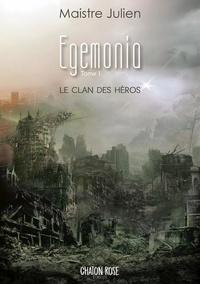 Maistre Julien - Egemonia - Le clan des héros.