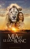 Maistre prune De - Mia et le lion blanc - Le roman du film.