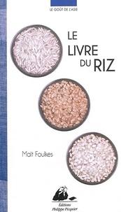 Maït Foulkes - Le livre du riz.