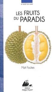 Maït Foulkes - Les fruits du paradis.