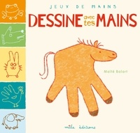 Maïté Balart - Dessine avec tes mains.