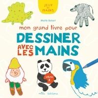 Maïté Balart - Mon grand livre pour dessiner avec les mains - Volume 2.
