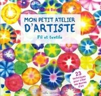 Maïté Balart - Mon petit atelier d'artiste fil et textile.