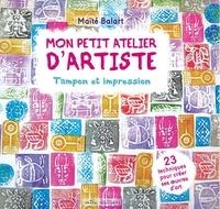 Maïté Balart - Mon petit atelier d'artiste - Tampon et impression.