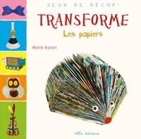 Maïté Balart - Transforme les papiers.