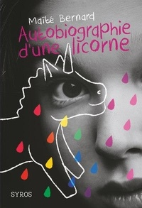 Autobiographie d'une licorne - Maïté Bernard |