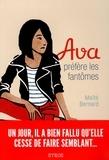 Maïté Bernard - Ava Tome 1 : Ava préfère les fantômes.