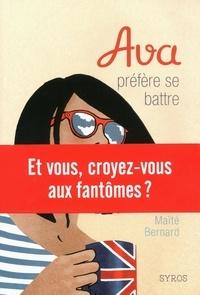 Maïté Bernard - Ava Tome 2 : Ava préfère se battre.