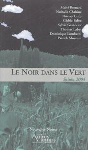 Maïté Bernard et Nathalie Chahine - Le Noir dans le Vert - Saison 2004.