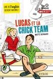 Maïté Bernard - Lucas et la Chick Team.