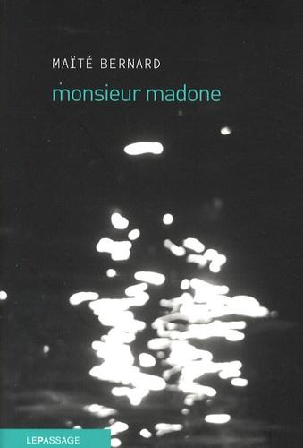 Maïté Bernard - Monsieur Madone.