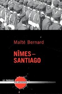 Maïté Bernard - Nîmes-Santiago.