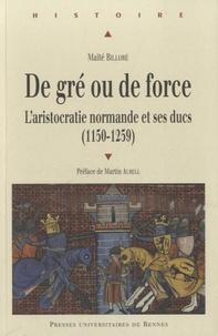 De gré ou de force - Laristocratie normande et ses ducs (1150-1259).pdf