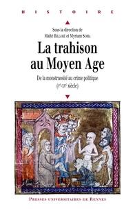 Téléchargement du livre électronique Kindle La Trahison au Moyen Age  - De la monstruosité au crime politique (Ve-XVe siècle)