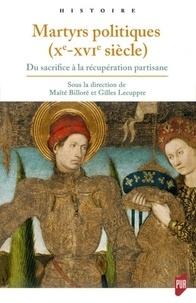 Martyrs politiques (Xe-XVIe siècle) - Du sacrifice à la récupération partisane.pdf