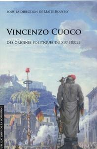Maïté Bouyssy - Vincenzo Cuoco - Des origines politiques du XIXe siècle.