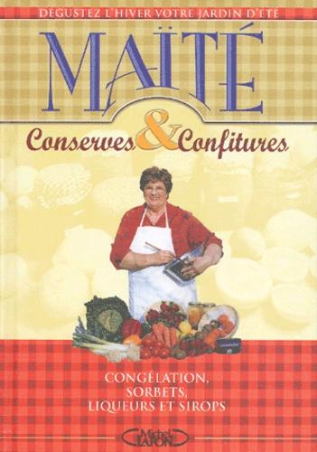 Maïté - Conserves et confitures - Congélation, sorbets, liqueurs et sirops.