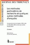 Maïté De Rue et Christian De Valkeneer - Les méthodes particulières de recherche et quelques autres méthodes d'enquête - Analyse des lois du 6 janvier 2003 et du 27 décembre 2005 et de leurs arrêtés d'application.