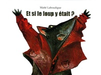 Maïté Laboudigue - Et si le loup y était ?.