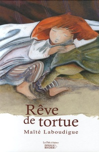 Maïté Laboudigue - Rêve de tortue.
