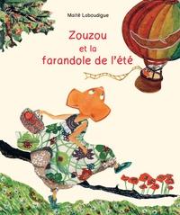 Maïté Laboudigue - Zouzou et la farandole de l'été.