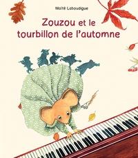 Maïté Laboudigue - Zouzou et le tourbillon de l'automne.