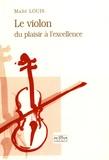 Maïté Louis - Le violon, du plaisir à l'excellence.