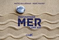 Maïté Milliéroux et Marc Pouyet - Mer - Inspirations land art.