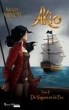 Maïté Minot - Akio  : De Vagues et de Feu - Saga d'aventures fantasy.