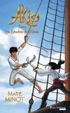 Maïté Minot - Akio  : Les Révoltés de l'Alssia - Saga d'aventures fantasy.