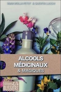 Maïté Molla-Petot - Alcools médicinaux et alcools magiques.