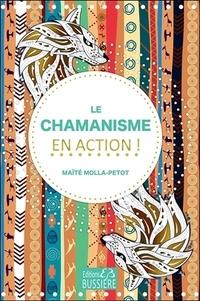 Maïté Molla-Petot - Le chamanisme en action !.