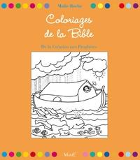 Maïte Roche - Coloriages de la Bible - De la Création aux Prophètes.