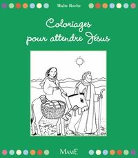 Maïte Roche - Coloriages pour attendre Jésus.