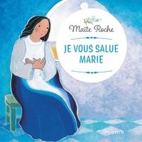 Maïte Roche - Je vous salue Marie.