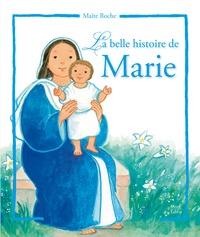 Maïte Roche - La plus belle histoire de Marie.