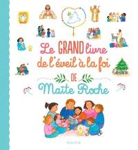 Maïte Roche - Le grand livre de l'éveil à la foi.