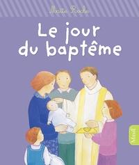 Maïte Roche - Le jour du baptême.
