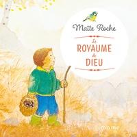 Maïte Roche - Le Royaume de Dieu.