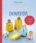 Maïte Roche - Ma crèche en papertoys - 15 planches prédécoupées pour fabriquer ta crèche.