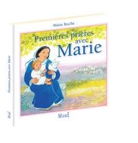 Maïte Roche - Premières prières avec Marie.