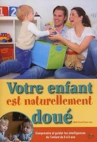 Maïté Sauvet et Laure Leter - Votre enfant est naturellement doué.
